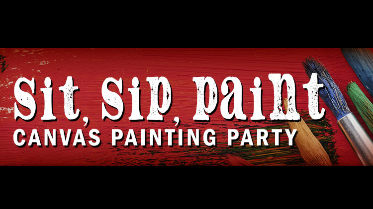 Sit, Sip & Paint Canvas Painting Party